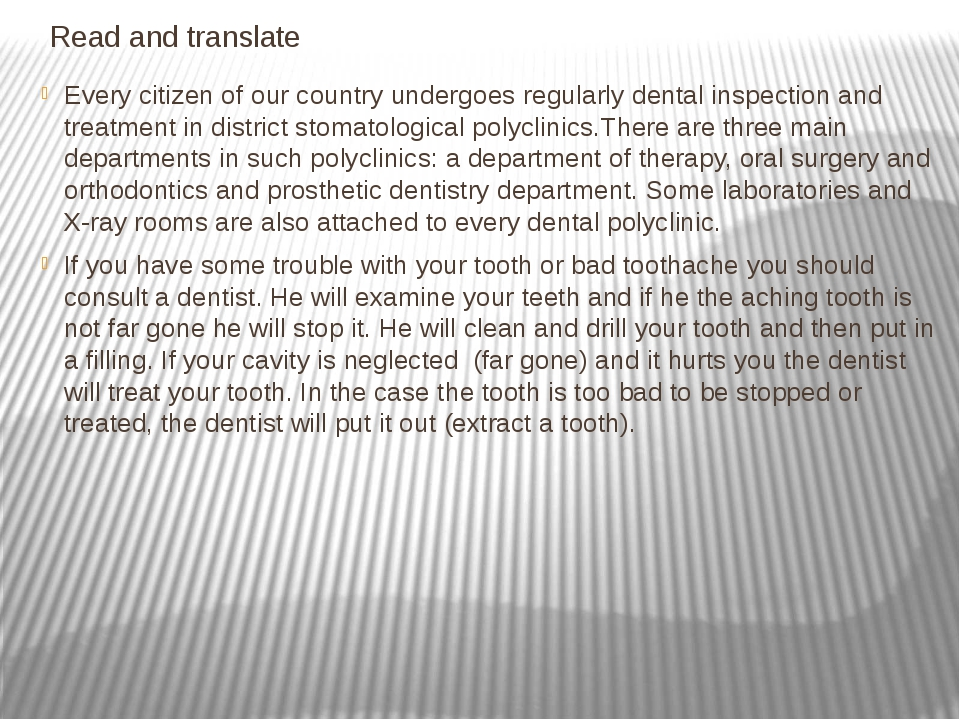 Read and translate Every citizen of our country undergoes regularly dental i...