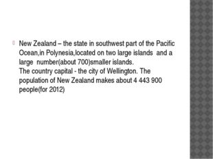 New Zealand – the state in southwest part of the Pacific Ocean,in Polynesia,l