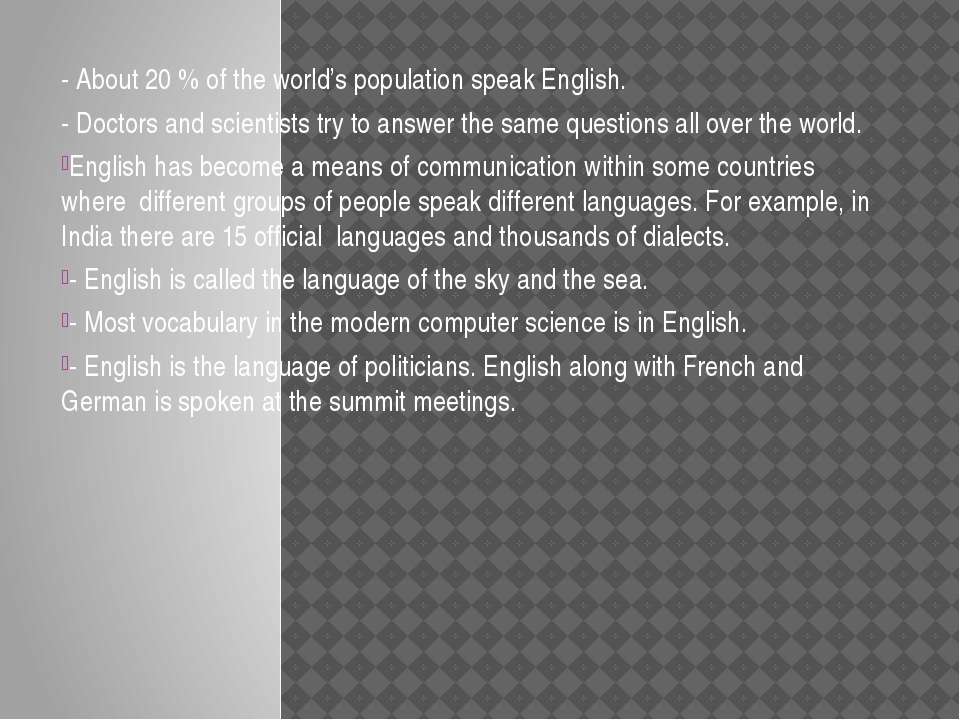 - About 20 % of the world's population speak English. - Doctors and scientist...