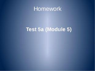 Homework Test 5a (Module 5)