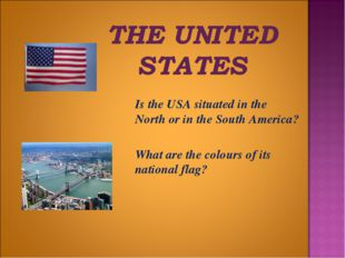 Is the USA situated in the North or in the South America? 	What are the colo