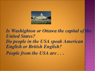Is Washighton or Ottawa the capital of the United States? Do people in the U
