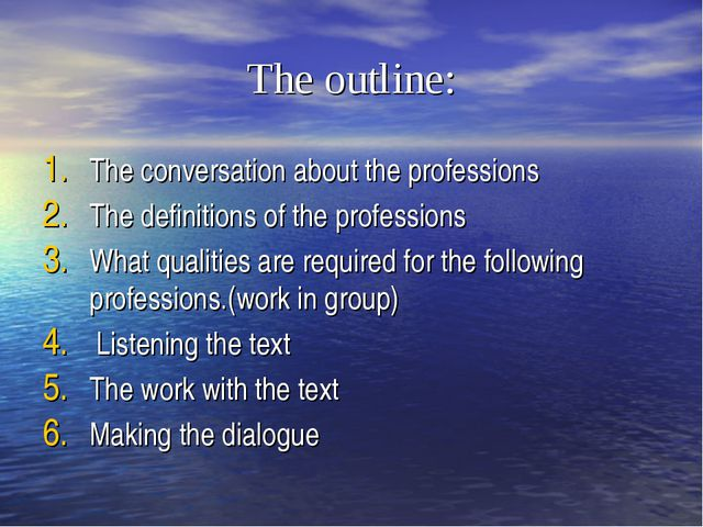 The outline: The conversation about the professions The definitions of the pr...