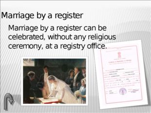 Marriage by a register Marriage by a register can be celebrated, without any