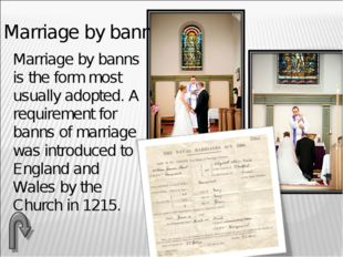 Marriage by banns Marriage by banns is the form most usually adopted. A requ