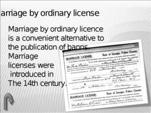 Marriage by ordinary license Marriage by ordinary licence is a convenient al