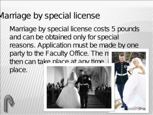 Marriage by special license Marriage by special license costs 5 pounds and c