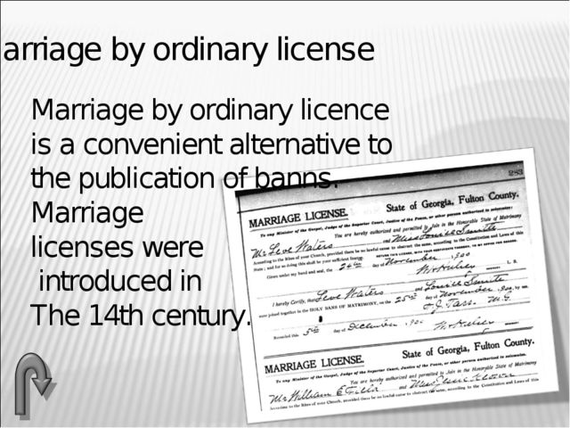 Marriage by ordinary license Marriage by ordinary licence is a convenient al...