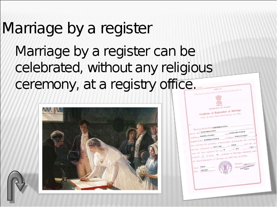 Marriage by a register Marriage by a register can be celebrated, without any...