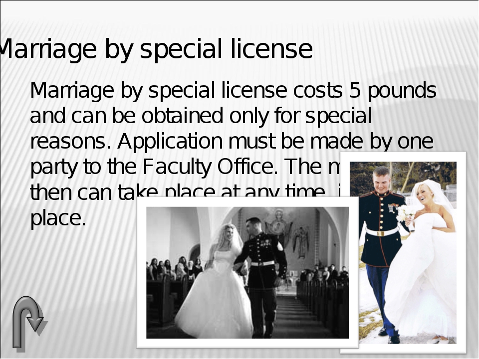 Marriage by special license Marriage by special license costs 5 pounds and c...