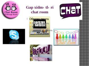 Gap xidmətləri chat room