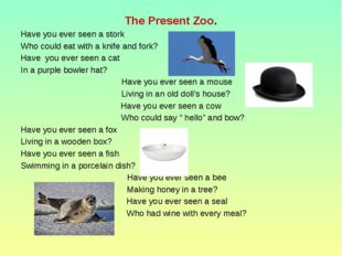 The Present Zoo. Have you ever seen a stork Who could eat with a knife and fo