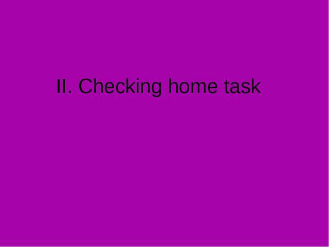 II. Checking home task
