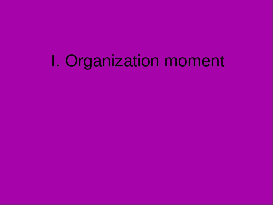 I. Organization moment