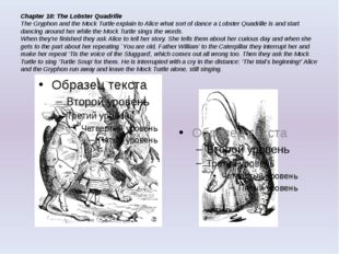 Chapter 10: The Lobster Quadrille The Gryphon and the Mock Turtle explain to