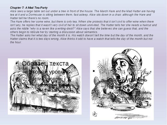 Chapter 7: A Mad Tea-Party Alice sees a large table set out under a tree in f...