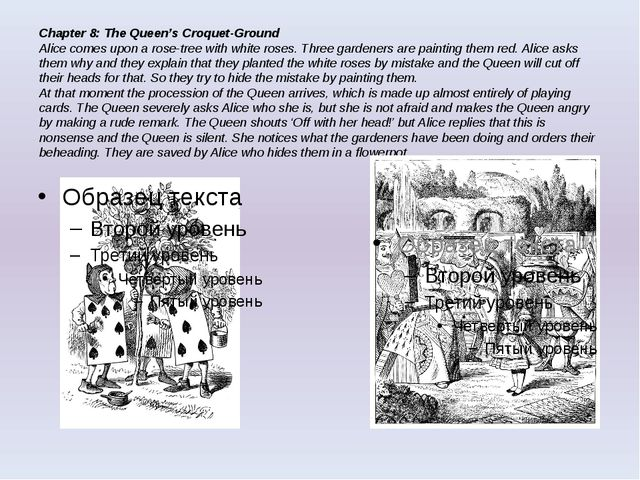 Chapter 8: The Queen's Croquet-Ground Alice comes upon a rose-tree with white...