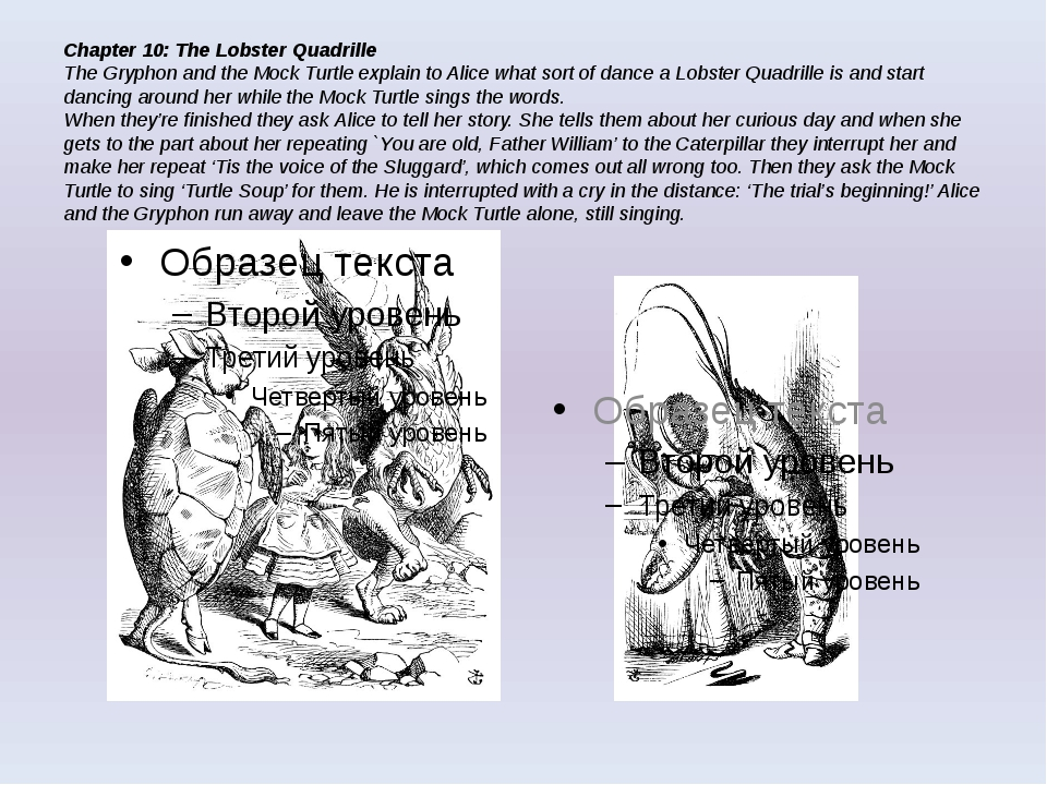 Chapter 10: The Lobster Quadrille The Gryphon and the Mock Turtle explain to...
