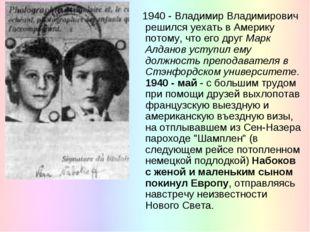 1940 - Владимир Владимирович решился уехать в Америку потому, что его друг М