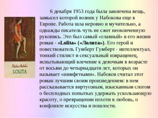 6 декабря 1953 года была закончена вещь, замысел которой возник у Набокова е