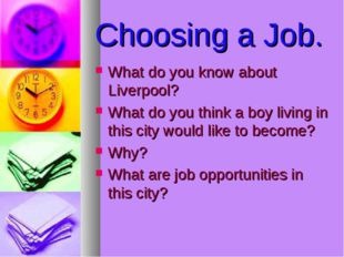 Choosing a Job. What do you know about Liverpool? What do you think a boy liv