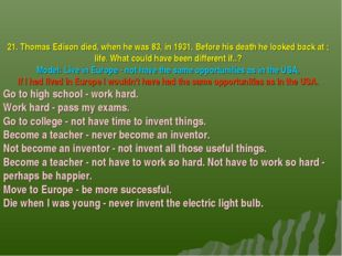 21. Thomas Edison died, when he was 83, in 1931. Before his death he looked b
