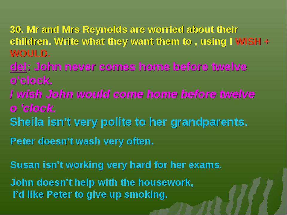 30. Mr and Mrs Reynolds are worried about their children. Write what they wan...