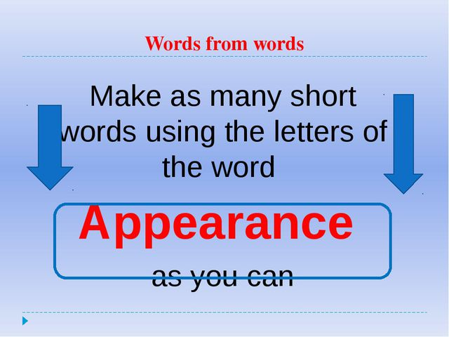 Words from words Make as many short words using the letters of the word Appea...