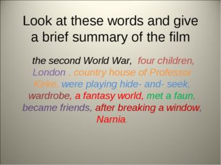 Look at these words and give a brief summary of the film the second World War