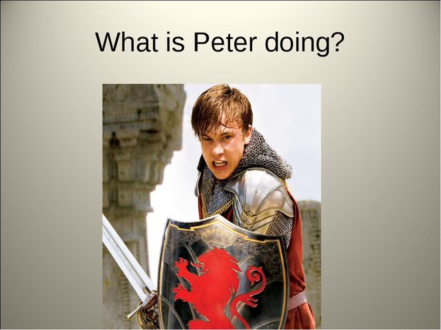 What is Peter doing?