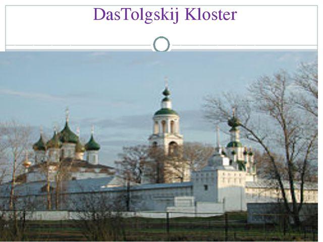 DasTolgskij Kloster