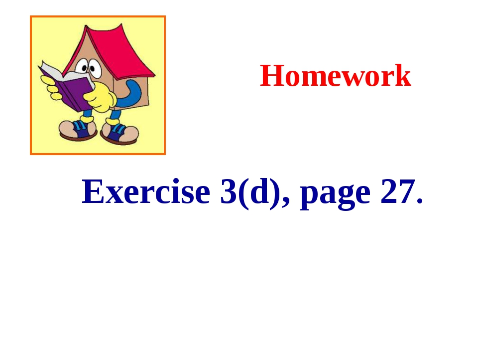 Homework Exercise 3(d), page 27.