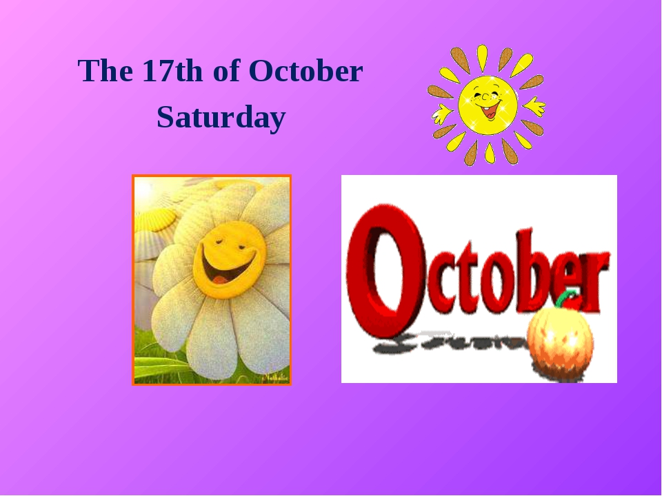 The 17th of October Saturday