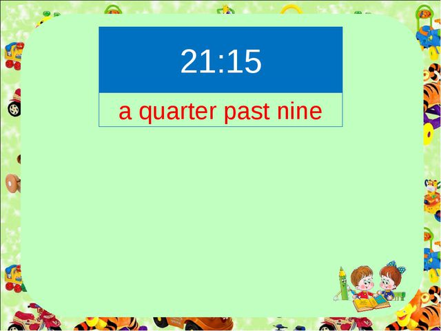 21:15 a quarter past nine