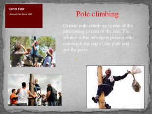 Pole climbing Greasy pole climbing is one of the interesting events of the fa