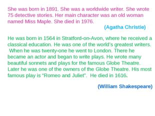 She was born in 1891. She was a worldwide writer. She wrote 75 detective stor