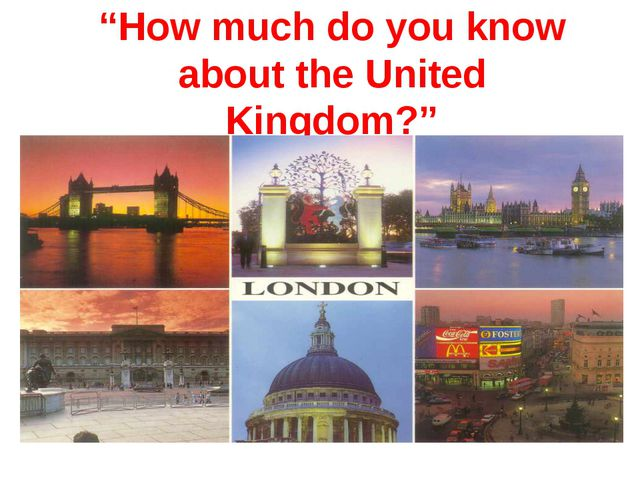 """""""How much do you know about the United Kingdom?"""""""