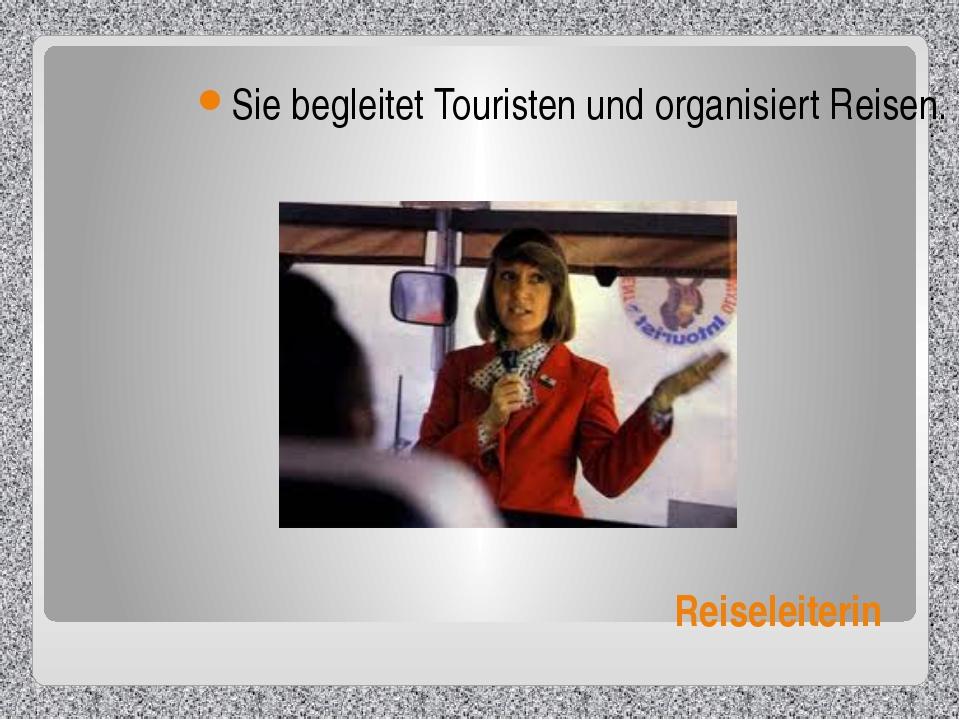 Reiseleiterin Sie begleitet Touristen und organisiert Reisen.