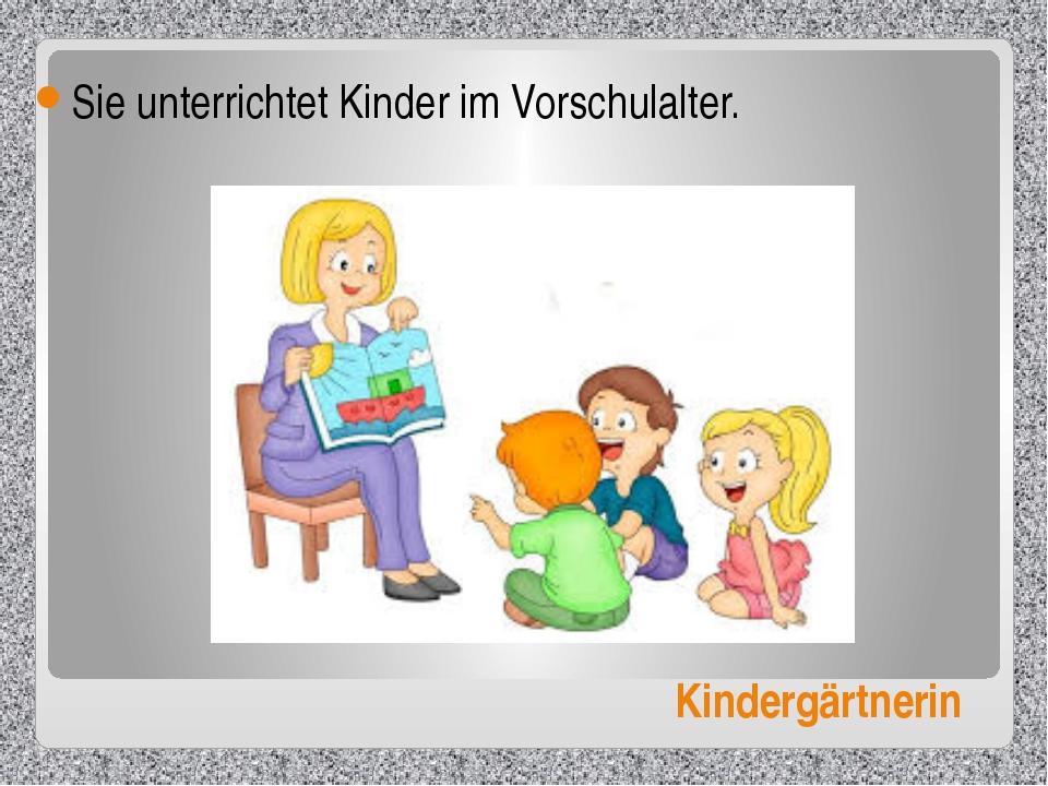 Kindergärtnerin Sie unterrichtet Kinder im Vorschulalter.