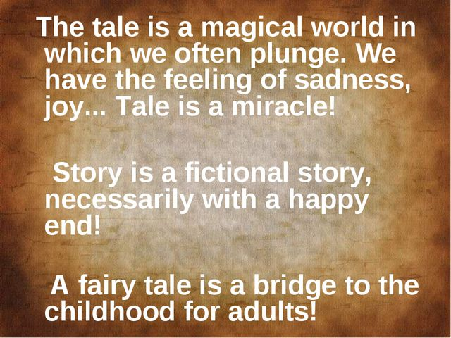 The tale is a magical world in which we often plunge. We have the feeling of...