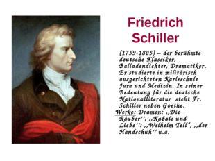 Friedrich Schiller (1759-1805) – der berühmte deutsche Klassiker, Balladendi