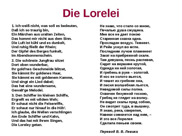Die Lorelei 1. Ich weiß nicht, was soll es bedeuten, Daß ich so traurig bin,...