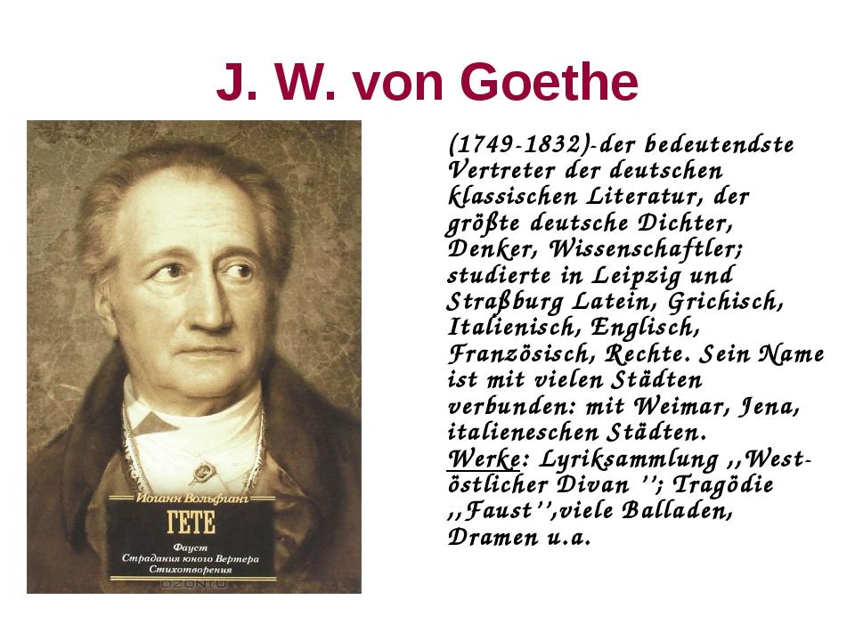 J. W. von Goethe (1749-1832)-der bedeutendste Vertreter der deutschen klassi...