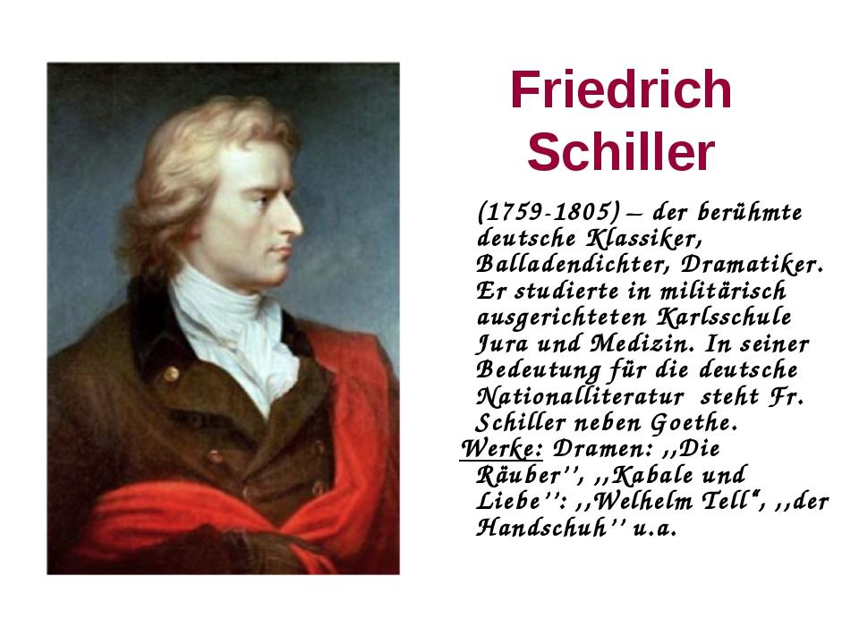 Friedrich Schiller (1759-1805) – der berühmte deutsche Klassiker, Balladendi...