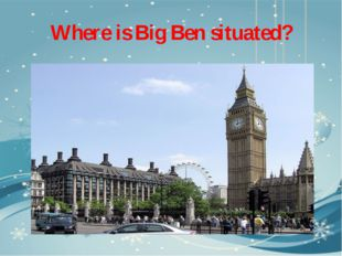 Where is Big Ben situated?
