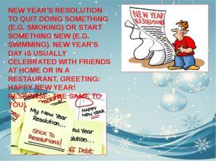 NEW YEAR'S RESOLUTION TO QUIT DOING SOMETHING (E.G. SMOKING) OR START SOMETHI