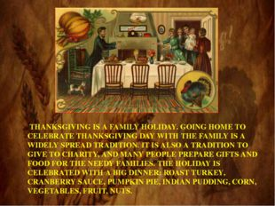 THANKSGIVING IS A FAMILY HOLIDAY. GOING HOME TO CELEBRATE THANKSGIVING DAY W