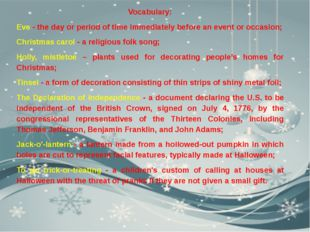 Vocabulary: Eve - the day or period of time immediately before an event or oc