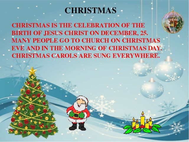 CHRISTMAS IS THE CELEBRATION OF THE BIRTH OF JESUS CHRIST ON DECEMBER, 25. MA...