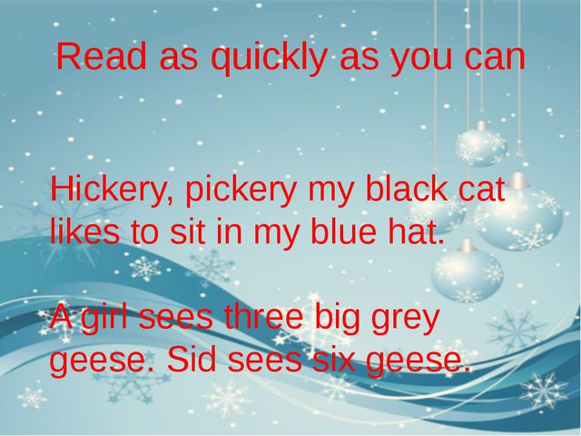 Read as quickly as you can Hickery, pickery my black cat likes to sit in my b...